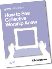 eD 30 How to See Collective Worship Anew