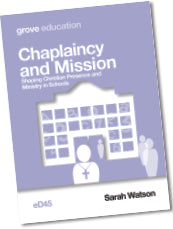 eD 45 Chaplaincy and Mission: Shaping Christian Presence and Ministry in Schools