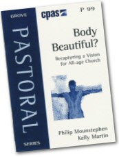P 99 Body Beautiful? Recapturing a Vision for All-age Church