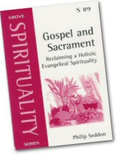 Cover: S 89 Gospel and Sacrament: Reclaiming a Holistic Evangelical Spirituality