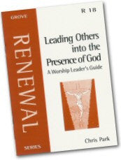 Cover: R 18 Leading Others into the Presence of God: A Worship Leader's Guide