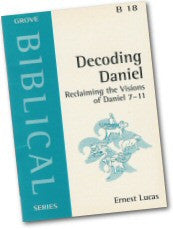 Cover: B 18 Decoding Daniel: Reclaiming the Visions of Daniel 7-11