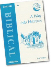 Cover: B 8 A Way into Hebrews