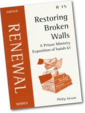 Cover: R 15 Restoring Broken Walls: A Prison Ministry Exposition of Isaiah 61