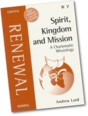 Cover: R 7 Spirit, Kingdom and Mission: A Charismatic Missiology
