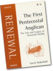 Cover: R 6 The First Pentecostal Anglican: The Life and Legacy of Alexander Boddy
