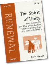 Cover: R 5 The Spirit of Unity: How Renewal is Breaking Down Barriers between Evangelicals and Roman Catholics
