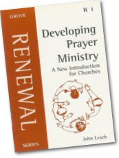 Cover: R 1 Developing Prayer Ministry: A New Introduction for Churches