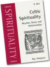 Cover: S 85 Celtic Spirituality: Rhythm, Roots and Relationships