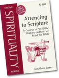 Cover: S 80 Attending to Scripture: A Course of Six Bible Studies on How we Read the Bible