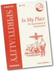 Cover: S 71 In My Place: The Spirituality of Substitution