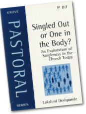 Cover: P 87 Singled Out or One in the Body? An Exploration of Singleness in the Church Today