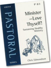 Cover: P 83 Minister - Love Thyself! Sustaining Healthy Ministry