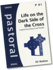Cover: P 81 Life on the Dark Side of the Cross: Supporting Depressed People