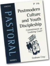 Cover: P 76 Postmodern Culture and Youth Discipleship: Commitment or Looking Cool?
