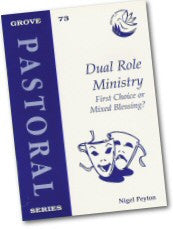 Cover: P 73 Dual Role Ministry: First Choice or Mixed Blessing?