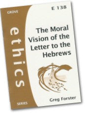 Cover: E 138 The Moral Vision of the Letter to the Hebrews