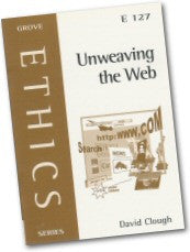E 127 Unweaving the Web: Beginning to Think Theologically about the Internet