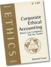 Cover: E 120 Corporate Ethical Accounting: (How) Can Companies Tell the Truth?