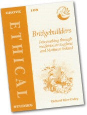 Cover: E 108 Bridgebuilders: Peacemaking through mediation in England and Northern Ireland