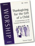 Cover: W 165 Thanksgiving for the Gift of a Child: A Commentary on the Common Worship Service