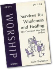 Cover: W 161 Services for Wholeness and Healing: The Common Worship Orders