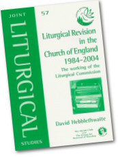 Cover: JLS 57 Liturgical Revision in the Church of England 1984-2004: The working of the Liturgical Commission