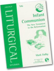 Cover: JLS 56 Infant Communion: The New Testament to the Reformation