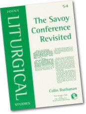 Cover: JLS 54 The Savoy Conference Revisited: the proceedings taken from the Grand Debate of 1661 and the works of Richard Baxter