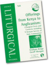 Cover: JLS 50 Offerings from Kenya to Anglicanism: Liturgical Texts and Contexts including 'A Kenyan Service of Holy Communion'