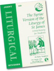 Cover: JLS 49 The Syriac Version of the Liturgy of St James: A brief history for Students