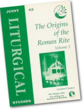 Cover: JLS 42 The Origins of the Roman Rite (Vol 2)