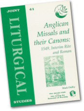 Cover: JLS 41 Anglican Missals and their Canons: 1549, Interim Rite and Roman