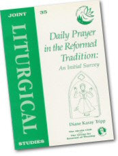 Cover: JLS 35 Daily Prayer in the Reformed Tradition: An Initial Survey