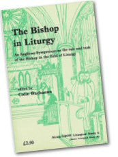 Cover: JLS 6 The Bishop in Liturgy: An Anglican Symposium on the role and task of the Bishop in the field of Liturgy