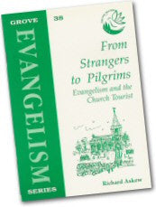 Cover: Ev 38 From Strangers to Pilgrims: Evangelism and the Church Tourist