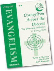 Cover: Ev 34 Evangelism Across the Diocese: Two Diocesan Initiatives in Evangelism