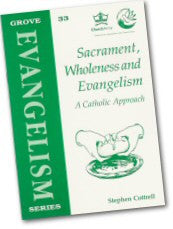 Cover: Ev 33 Sacrament, Wholeness and Evangelism: A Catholic Approach
