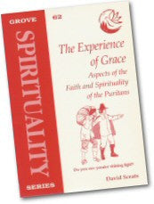Cover: S 62 The Experience of Grace: Aspects of the Faith and Spirituality of the Puritans