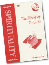 Cover: S 55 The Heart of Toronto: Exploring the Spirituality of the 'Toronto Blessing'