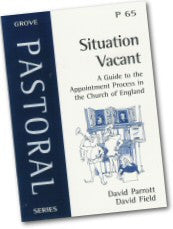 Cover: P 65 Situation Vacant: A Guide to the Appointment Process in the Church of England