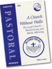 Cover: P 63 A Church Without Walls: The Local Church - World Facing and World Affirming