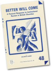 Cover: P 48 Better Will Come: A Pastoral Response to Institutional Racism in British Churches