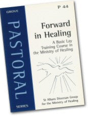 Cover: P 44 Forward in Healing: A Basic Lay Training Course in the Ministry of Healing