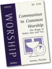 Cover: W 159 Communion in Common Worship: The Shape of Orders One and Two