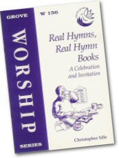 Cover: W 156 Real Hymns, Real Hymn Books: A Celebration and Invitation