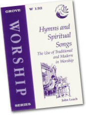 Cover: W 132 Hymns and Spiritual Songs: The Use of Traditional and Modern in Worship