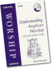 Cover: W 130 Understanding Anglican Worship: A Parish Study Guide