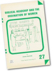 Cover: P 27 Biblical Headship and the Ordination of Women