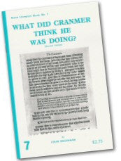 Cover: LS 7 What Did Cranmer Think He Was Doing?